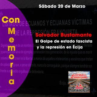 CON MEMORIA. Programa #25 - Golpe de estado y represión fascista en Écija - Salvador Bustamante