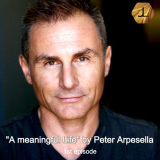 """A Meaningful Life"" with Peter Arpesella - 1st episode   🎧🇺🇸"