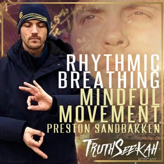 Rhythmic Breathing, Mindful Movement, Spontaneous Music | Preston Sandbakken