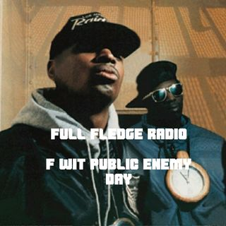 Episode 42: F Wit' Public Enemy Day