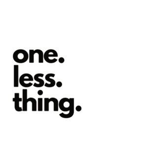 one. less. thing