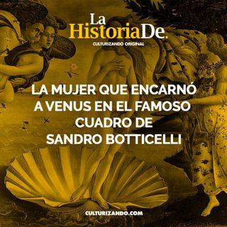 La mujer que encarnó a Venus en el famoso cuadro de Sandro Botticelli • Historia Culturizando