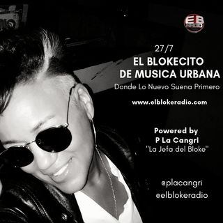 El Blokecito de Musica Urbana # 1 Powered by P La Cangri