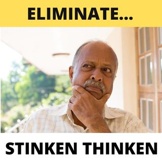 Eliminate Stinken Thinken