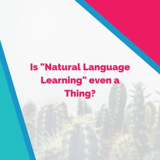 "Is ""Natural Language Learning"" even a thing?"