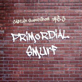 Episode 53: Primordial Smurf