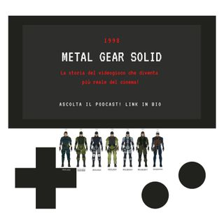 METAL GEAR SOLID - 1998 - puntata 18