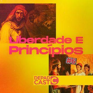 DEPADCAST #06 - Liberdade e Princípios
