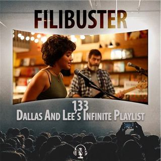 133 - Dallas And Lee's Infinite Playlist