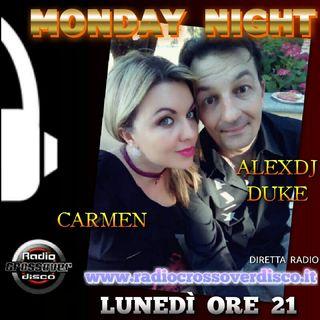 MONDAY NIGHT -  ALEX DJ DUKE & CARMEN DILEMMA