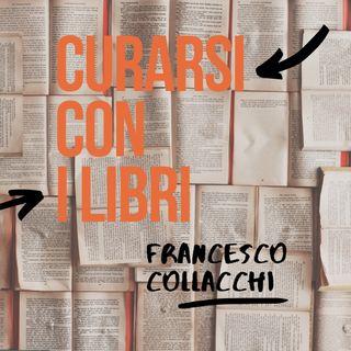 Curarsi con i libri. Francesco Collacchi