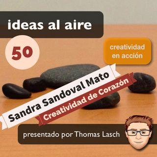 Ideas 050 Creatividad de Corazón con Sandra Sandoval de Goodbye Sailor