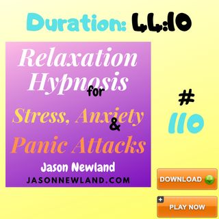 """#110 Relaxation Hypnosis for Stress, Anxiety & Panic Attacks - """"CORONA VIRUS ANXIETY"""" - (Jason Newland) (20th March 2020)"""