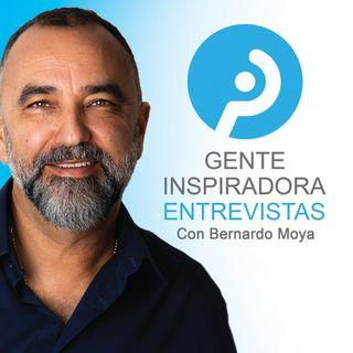 Gente Inspiradora con Bernardo Moya