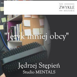 Język mniej obcy - rozmowa z Jędrzejem Stępniem ze studia MENTALS