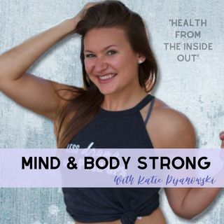 Episode 18: Overcoming Body Image Struggles & Finding Happiness W/Bailey