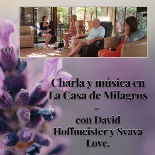 Charla y música en La Casa de Milagros - con David Hoffmeister y Svava Love.