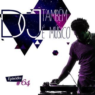 Troca o Disco #64: DJ também é músico!