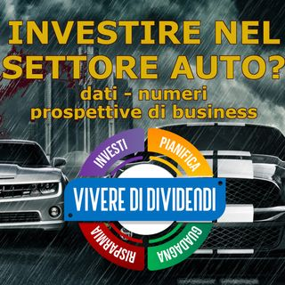 INVESTIRE NEL SETTORE AUTO dati numeri e prospettive di business