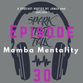 Mamba Mentality : Ep 30