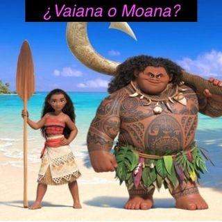 ¿Vaiana o Moana? 1x03