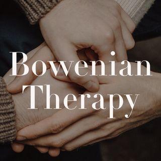 Bowenian Therapy (rerun)