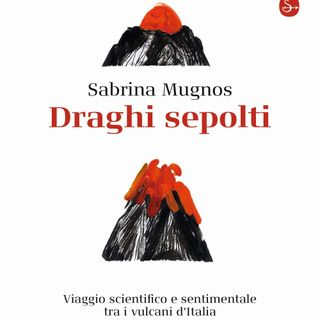 "Sabrina Mugnos ""Draghi sepolti"""
