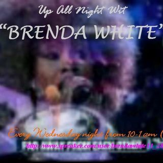 """Up All Night Wit' Brenda White"""