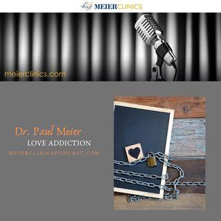 Love Addiction with Dr. Paul Meier