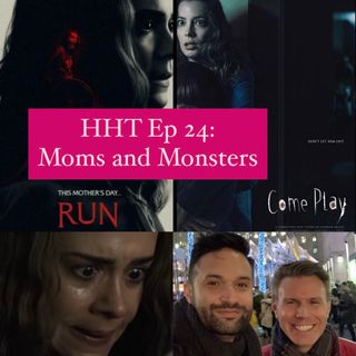 Ep 24: Moms and Monsters