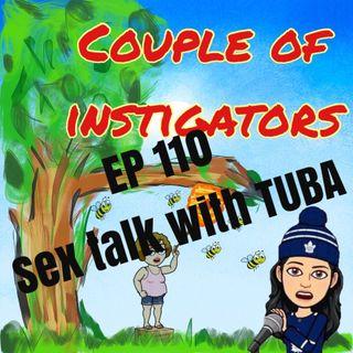 EP 110 Sex talk with Tuba. AKA Google.com