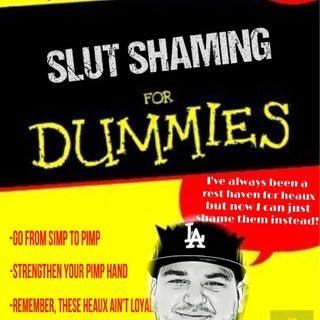 Slut Shaming For Dummies