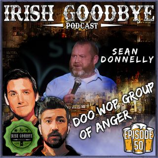 50 Doo Wop Group Of Anger (with special guest, Sean Donnelly)