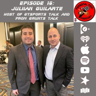 16. Julian Guilarte, Host of GTSports Talk and from Grunts Talk