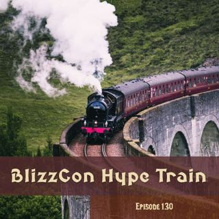 FC 130: BlizzCon Hype Train with Thyst and Pat Krane