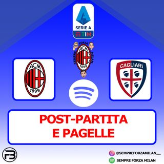 MILAN-CAGLIARI 0-0 | PAGELLE e Post Partita