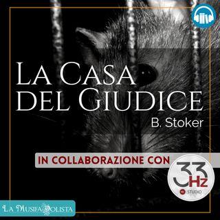 LA CASA DEL GIUDICE • B Stoker ☎ Audioracconto ☎ Storie per Notti Insonni ☎