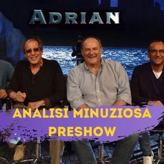 Analisi minuziosa del preshow di ADRIAN 5^ puntata