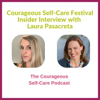 Self-Care Festival Insider Interview with Laura Pasacreta