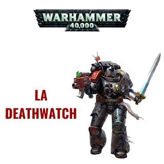 La Deathwatch