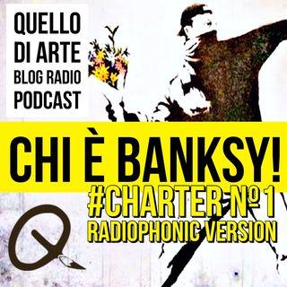 Charter 1 - Chi è Banksy!