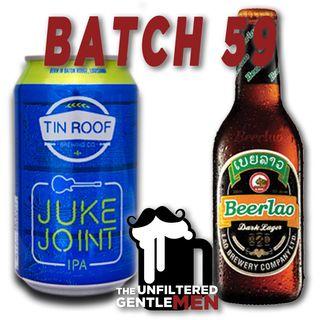 Batch59: Tin Roof Juke Joint IPA & Beerlao Dark