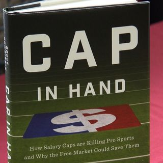"""Sports of All Sorts: Bruce Dowbiggin Author of """"Cap in Hand: How Salary Caps are Killing Pro Sports and Why the Free Market Could Save Them"""""""