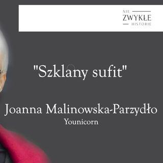 Szklany sufit - rozmowa z Joanną Malinowską - Parzydło z firmy Younicorn