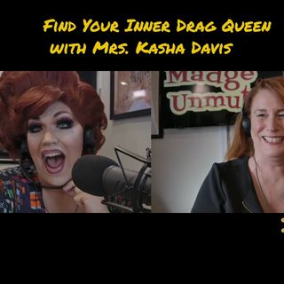 Embrace Your Inner Drag Queen with Mrs. Kasha Davis