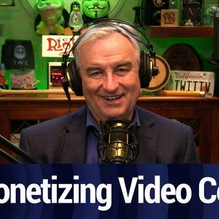 Monetizing Video Content | TWiT Bits