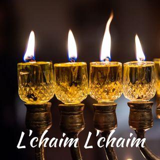 L'chaim L'Chaim - Weekly Parshah