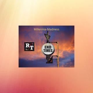 Millennia Madness-End Times Understanding - 6:22:20, 5.59 PM