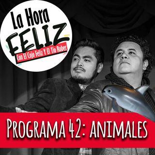 La Hora Feliz 42: animales