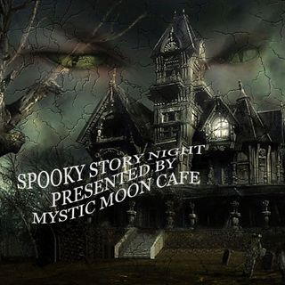 Spooky Story Night on Mystic Moon Cafe